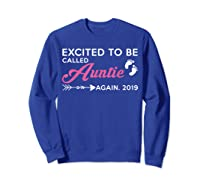 Excited To Be Called Auntie Again 2019 Shirts Sweatshirt Royal Blue