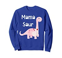 Mama Saur Dino Mom T Shirt Funny Gift For Mothers Day Sweatshirt Royal Blue
