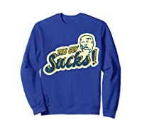 This Guy Sucks Impeach Trump 2020 Presidential Election T Shirt Sweatshirt Royal Blue