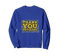 Thank You Veterans American Army Veterans Day Gift T Shirt Sweatshirt Royal Blue
