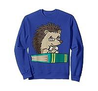 Cute Unique Bookworm Reading Hedgehog Gift Shirts Sweatshirt Royal Blue