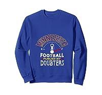 Minnesota Football Fueled By Doubters Shirts Sweatshirt Royal Blue