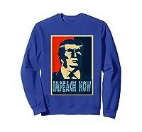 Impeach Trump Now Nancy Funny Vintage Gift T Shirt Sweatshirt Royal Blue
