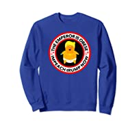Deranged Donald The Emperor Is Obese Impeach Trump Now Premium T Shirt Sweatshirt Royal Blue