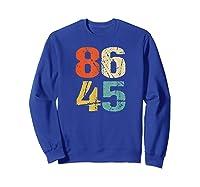 Grunge 86 45 Retro 70s Vintage Impeach Trump 8645 Shirt Sweatshirt Royal Blue