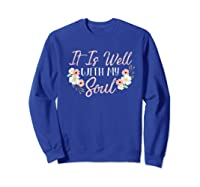 It Is Well With My Soul Inspirational Christian Quote Simple T-shirt Sweatshirt Royal Blue