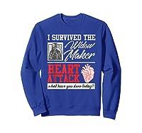 Open Heart Surgery Survivor Widow Maker Heart Attack Shirts Sweatshirt Royal Blue