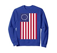 Patriotic 1776 American Betsy Ross Flag T-shirt Sweatshirt Royal Blue