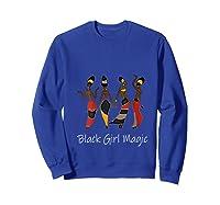 Black Girl Magic Queen Melanin African American T-shirt Sweatshirt Royal Blue