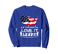 America If You Don't Love It Leave Shirts Sweatshirt Royal Blue