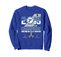 Stanley St Louis Cup Blues Champions 2019 Best For Fans Shirts Sweatshirt Royal Blue