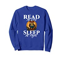 Sleep All Day Read All Night Bookish Read A Book Day Owl Premium T Shirt Sweatshirt Royal Blue
