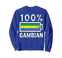 Gambia Flag T Shirt 100 Gambian Battery Power Tee Sweatshirt Royal Blue