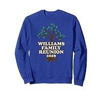 Family Tree 2019 Williams Family Reunion Shirts Sweatshirt Royal Blue