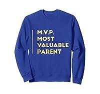 Mvp Most Valuable Parent Happy Mothers Day T Shirt Sweatshirt Royal Blue