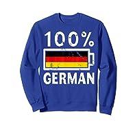 Germany Flag T Shirt 100 German Battery Power Tee Sweatshirt Royal Blue