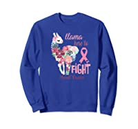 Floral Breast Cancer Awareness Month Here To Fight Premium T Shirt Sweatshirt Royal Blue