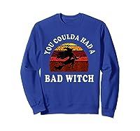 You Coulda Had A Bad Witch Vintage Custom Gift Halloween Shirts Sweatshirt Royal Blue