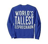 World S Tallest Leprechaun T Shirt Saint Patrick Day Gift Sweatshirt Royal Blue