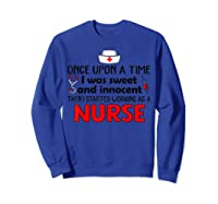 Once Upon A Time I Was Sweet And Innocent Then I Started Shirts Sweatshirt Royal Blue