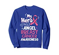 My Hero Is Now My Angel Breast Cancer Awareness Tshirt Gifts T Shirt Sweatshirt Royal Blue