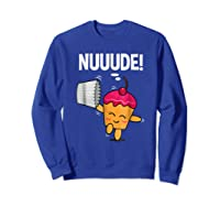 What Do You Call A Cupcake Without It S Wrapper Nude Shirts Sweatshirt Royal Blue