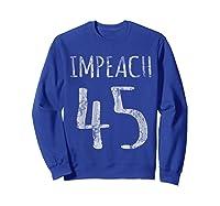 Impeach 45 T Shirt Sweatshirt Royal Blue