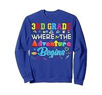 3rd Grade Where The Adventure Begins Third Back To Shirts Sweatshirt Royal Blue