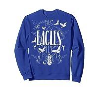 Fly Eagles Fly Funny Sport And Wildlife Animal Back Print Shirts Sweatshirt Royal Blue