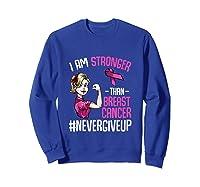 Breast Cancer Awareness Month Shirt For I Am Stronger Tank Top Sweatshirt Royal Blue