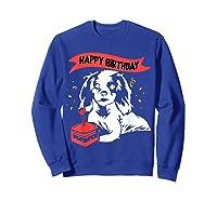 Happy Birthday Cavalier King Charles Spaniel Dog Tshirt Sweatshirt Royal Blue