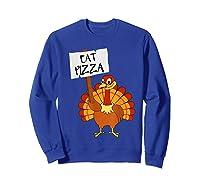 Eat Pizza Turkey Vegan Thanksgiving Gift For Shirts Sweatshirt Royal Blue