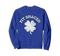 Shaced Shirt Saint Patrick Day T Shirt For Gift Idea Sweatshirt Royal Blue