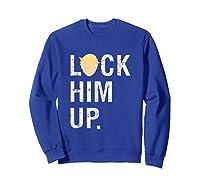 Lock Him Up Anti Trump Impeach Donald Trump 45 T Shirt Sweatshirt Royal Blue