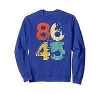 Retro 70s Vintage Impeach Trump 8645 Shirt 86 45 Tshirt Sweatshirt Royal Blue