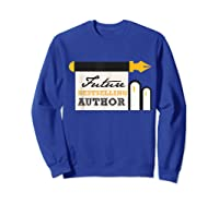 Funny Future Best Selling Author Writer Librarian Book Gift T Shirt Sweatshirt Royal Blue
