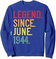Legend Since June 1944 77th Birthday 77 Years Old Vintage T-shirt Sweatshirt Royal Blue