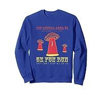 Alien Ufo 5k Fun Run Storm Area 51 Shirts Sweatshirt Royal Blue