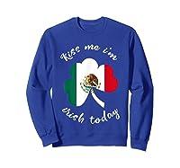 Kiss Me I M Mexican St Patrick S Day Funny T Shirt Sweatshirt Royal Blue