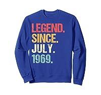 Legend Since July 1969 T Shirt Vintage 50th Birthday Gifts Sweatshirt Royal Blue