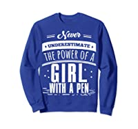 Never Underestimate A Girl With A Pen Author Writer T Shirt Sweatshirt Royal Blue