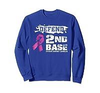 Defend 2nd Base Breast Cancer Awareness Tshirt Gifts Sweatshirt Royal Blue