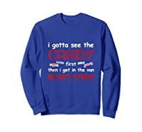 Halloween I Gotta See The Candy First Then I Get In The Van Tank Top Shirts Sweatshirt Royal Blue