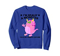 This Is My Human Costume Im Really A Monster Shirts Sweatshirt Royal Blue