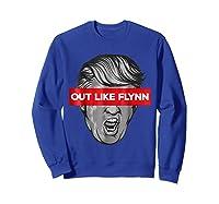 In Like Flynn Out Like Flynn Impeach Trump T Shirt Sweatshirt Royal Blue