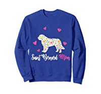 Saint Bernard Mom Shirt For Dog Lovers Mothers Day Sweatshirt Royal Blue