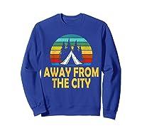 Funny Camping Shirt Away From The City Summer Gift Sweatshirt Royal Blue