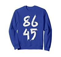 86 45 Impeach Trump Anti Trump T Shirt Sweatshirt Royal Blue