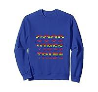 Good Vibes Tribe Summer Rainbow Happy Hippie Bohemian Sunny Shirts Sweatshirt Royal Blue