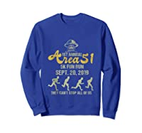 1st Annual Area 51 5k Fun Run They Can't Stop All Of Us Ufo Shirts Sweatshirt Royal Blue